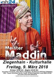 Meister MADDIN ~ 9. 3. 2018 - 20 Uhr Kulturhalle Ziegenhain